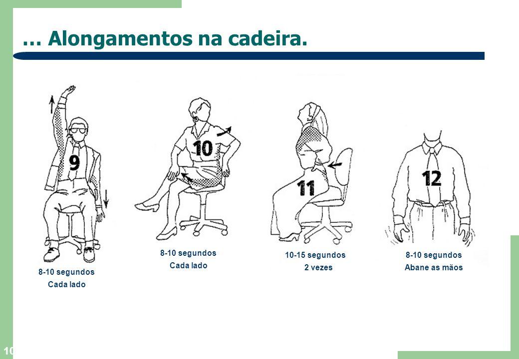 10 … Alongamentos na cadeira.