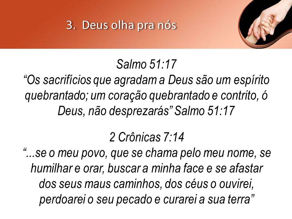 """Salmo 51:17 """"Os sacrifícios que agradam a Deus são um espírito quebrantado; um coração quebrantado e contrito, ó Deus, não desprezarás"""" Salmo 51:17 2"""