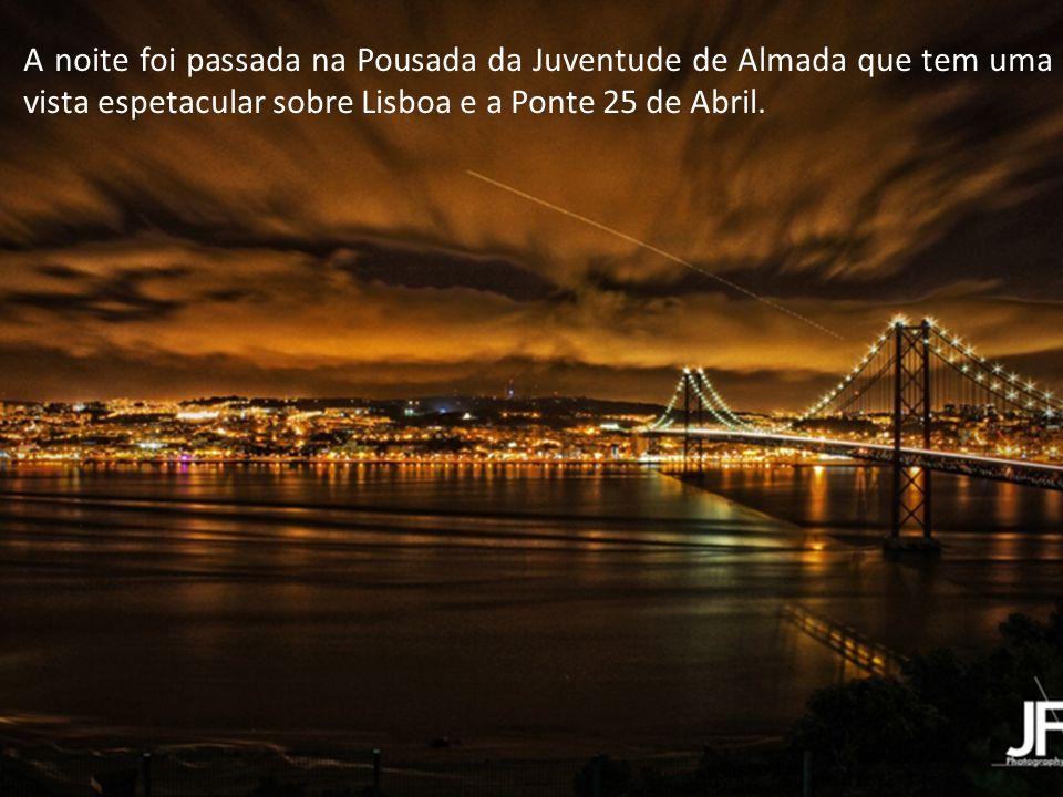 A noite foi passada na Pousada da Juventude de Almada que tem uma vista espetacular sobre Lisboa e a Ponte 25 de Abril.