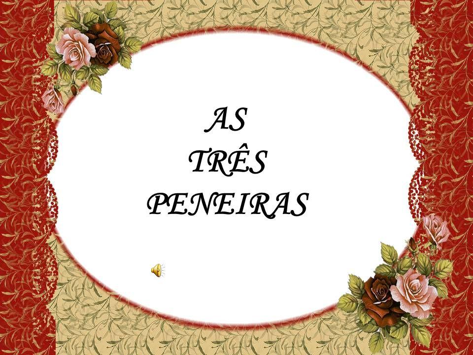 AS TRÊS PENEIRAS