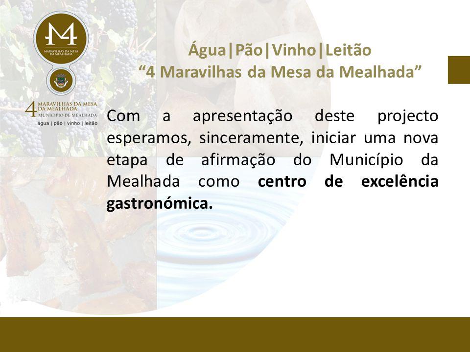 Com a apresentação deste projecto esperamos, sinceramente, iniciar uma nova etapa de afirmação do Município da Mealhada como centro de excelência gastronómica.