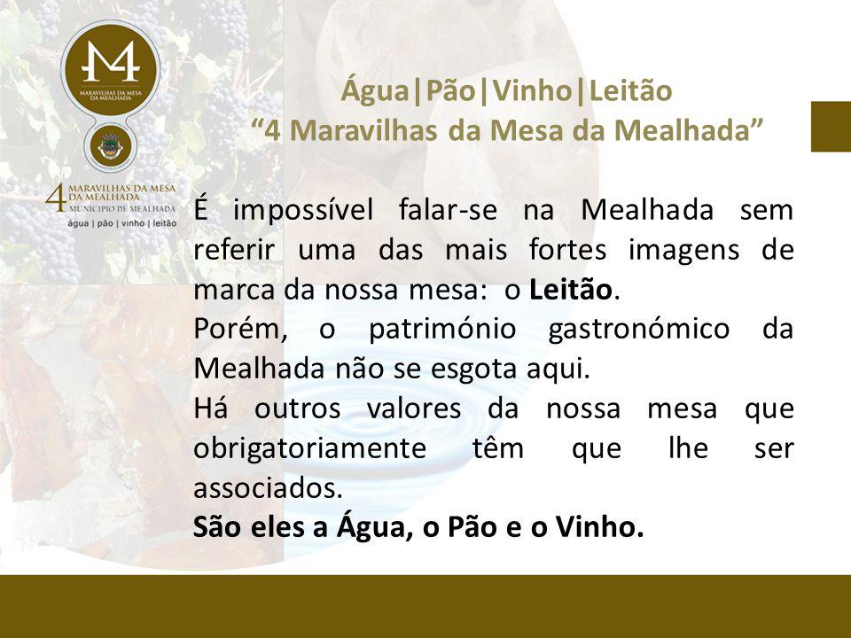 É impossível falar-se na Mealhada sem referir uma das mais fortes imagens de marca da nossa mesa: o Leitão.