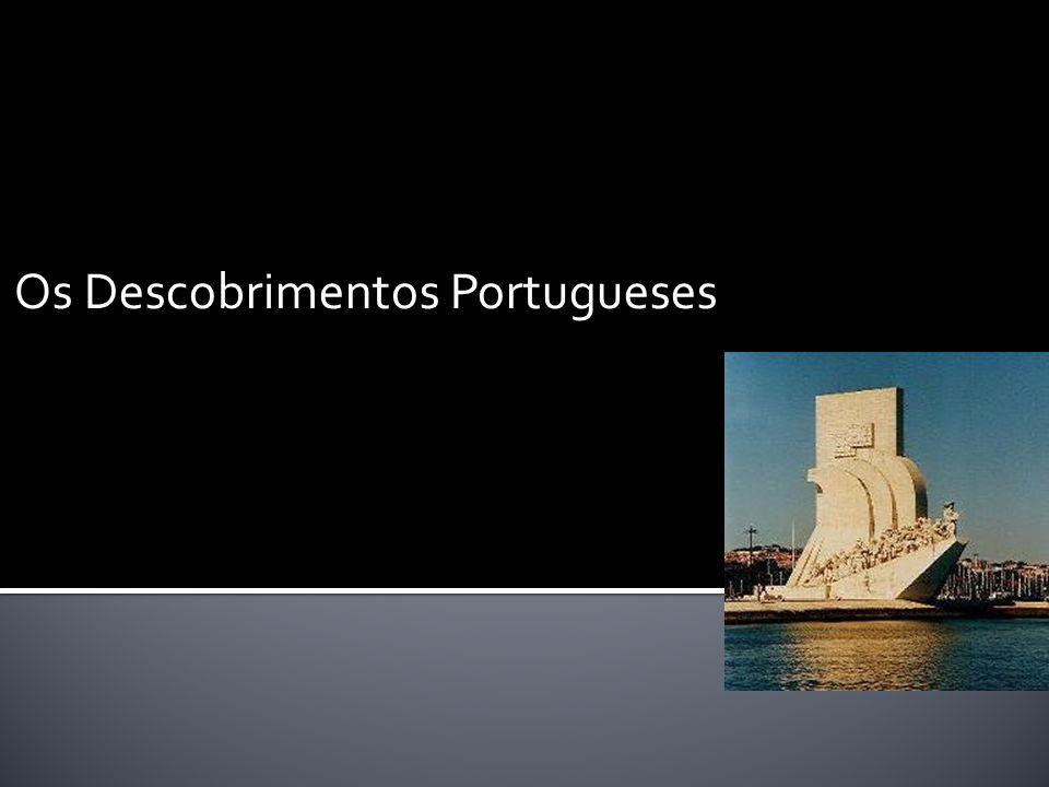  Sendo as necessidades de expansão comuns a toda a Europa, porque foi Portugal o primeiro país a levar a bom termo esta aventura dos descobrimentos?