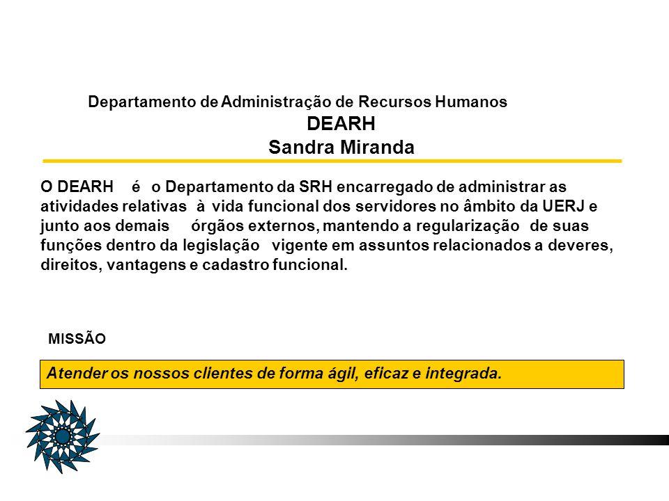 O DEARHéo Departamento da SRH encarregado de administrar as atividades relativasàvida funcional dos servidores no âmbito da UERJ e junto aos demaisórg