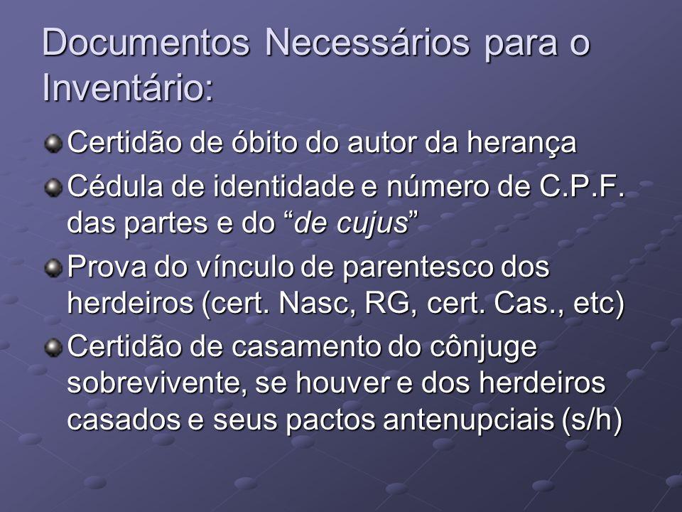 """Documentos Necessários para o Inventário: Certidão de óbito do autor da herança Cédula de identidade e número de C.P.F. das partes e do """"de cujus"""" Pro"""