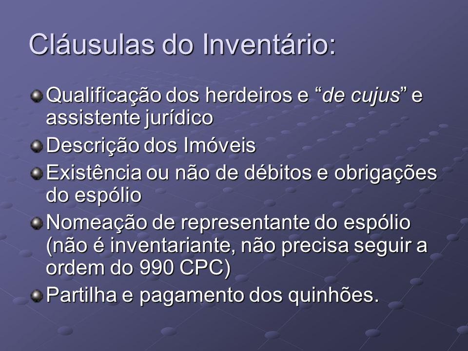"""Cláusulas do Inventário: Qualificação dos herdeiros e """"de cujus"""" e assistente jurídico Descrição dos Imóveis Existência ou não de débitos e obrigações"""