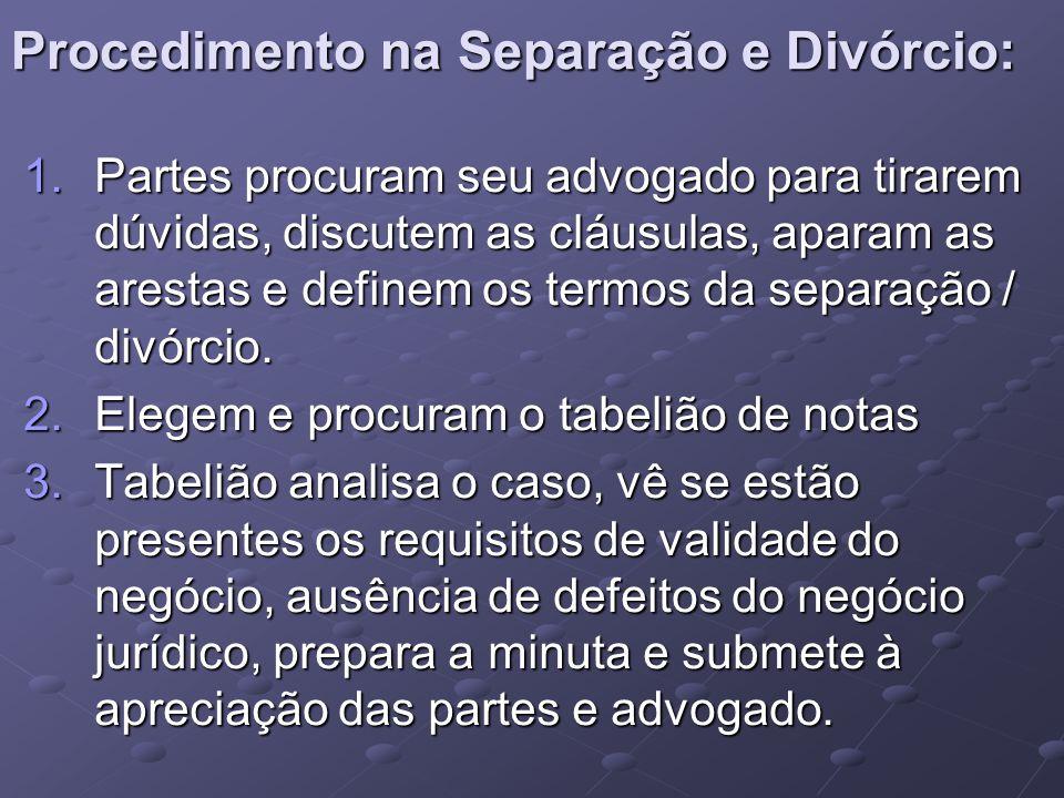Procedimento na Separação e Divórcio: 1.Partes procuram seu advogado para tirarem dúvidas, discutem as cláusulas, aparam as arestas e definem os termo