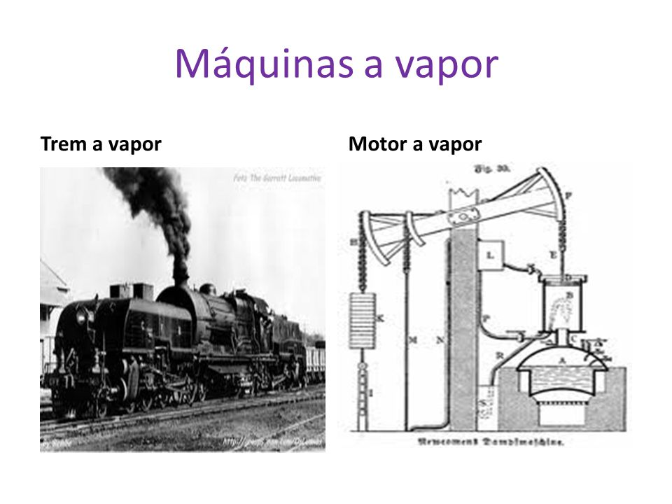 Trem a vaporMotor a vapor Máquinas a vapor