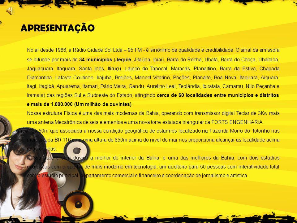 No ar desde 1986, a Rádio Cidade Sol Ltda – 95 FM - é sinônimo de qualidade e credibilidade.