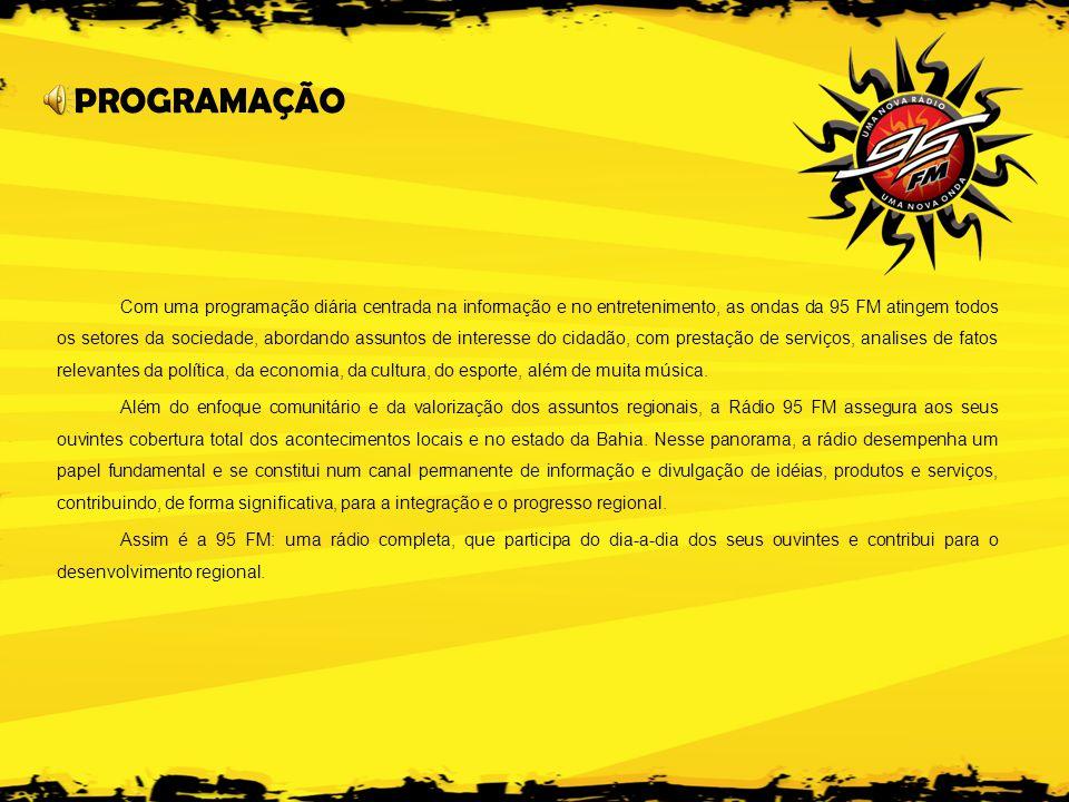 A NOSSA GRADE DE PROGRAMAÇÃO • CONEXÃO (6:00h às 8:00h) JORNALISMO - É o programa informativo de maior credibilidade da região e considerado como um dos melhores do rádio do interior baiano.