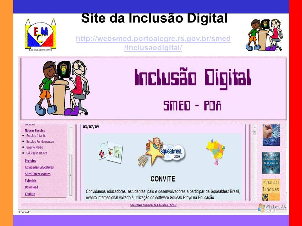 Site da Inclusão Digital http://websmed.portoalegre.rs.gov.br/smed /inclusaodigital/