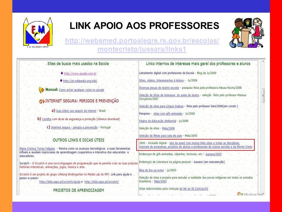 LINK APOIO AOS PROFESSORES http://websmed.portoalegre.rs.gov.br/escolas/ montecristo/jussara/links1