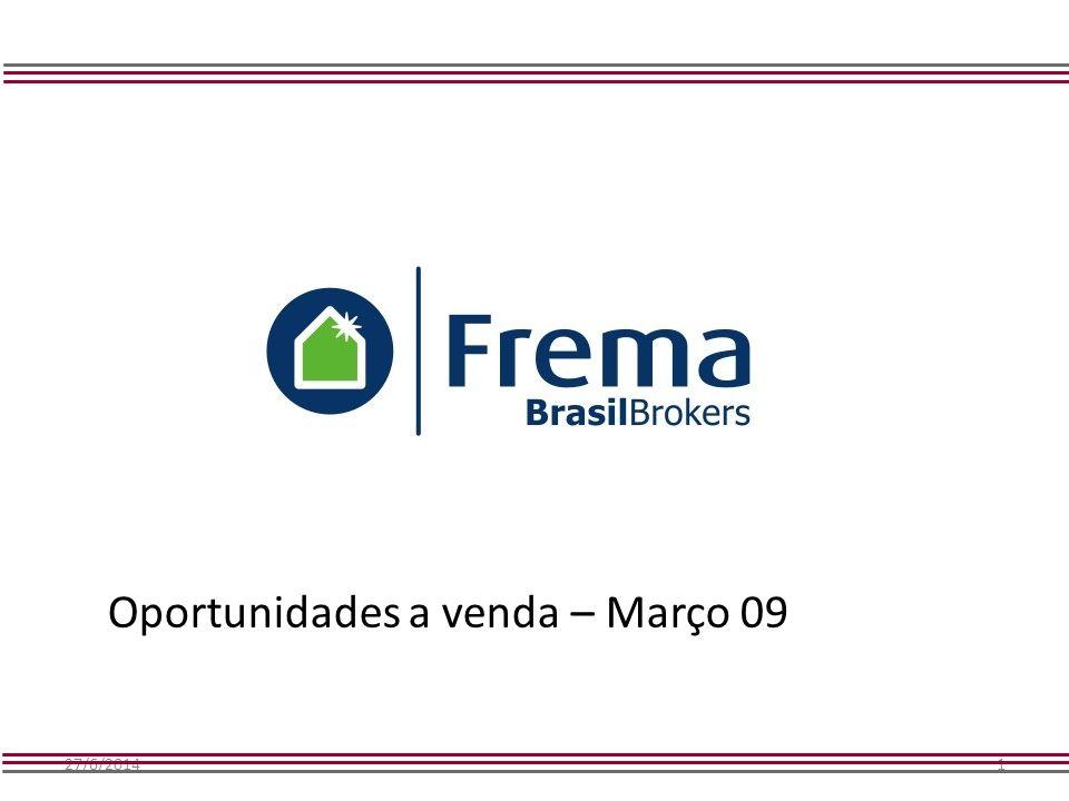 27/6/20141 Oportunidades a venda – Março 09
