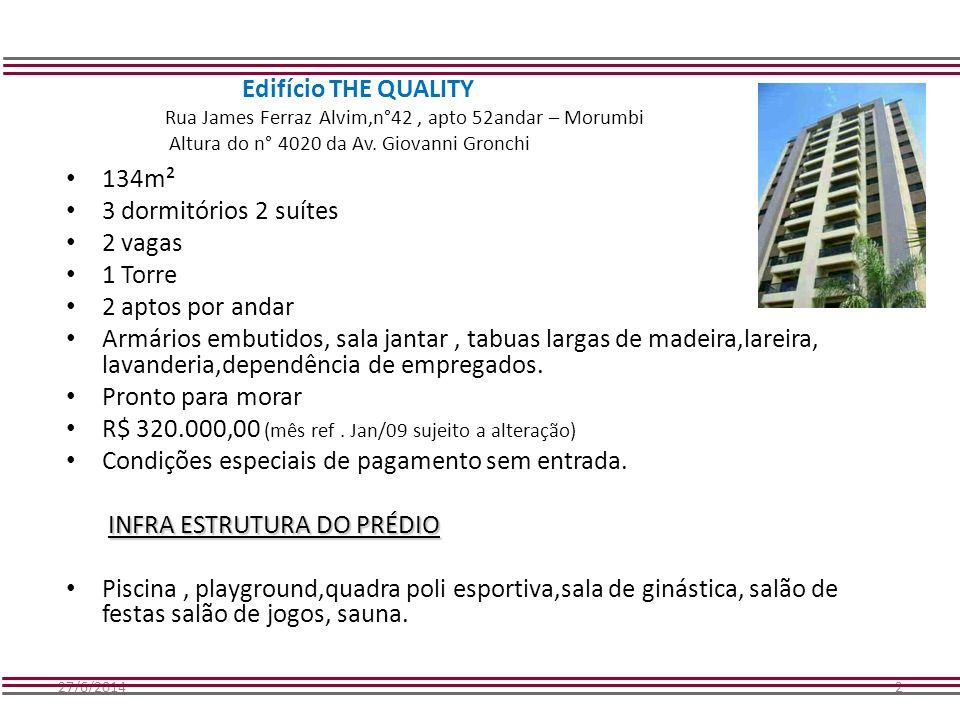27/6/20142 Edifício THE QUALITY Rua James Ferraz Alvim,n°42, apto 52andar – Morumbi Altura do n° 4020 da Av. Giovanni Gronchi • 134m² • 3 dormitórios