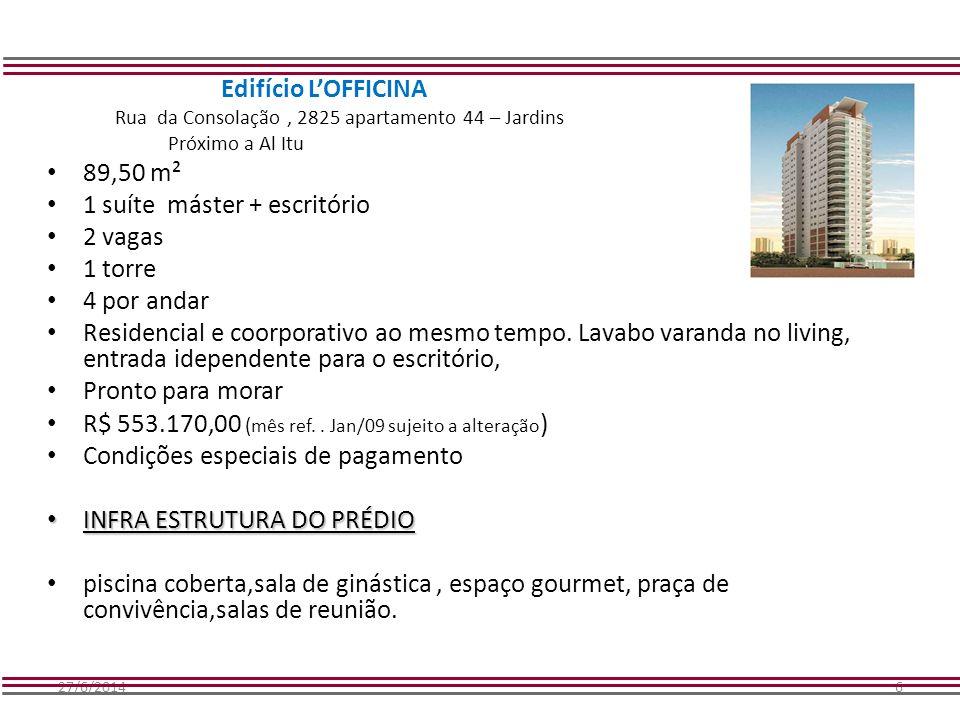 27/6/20146 Edifício L'OFFICINA Rua da Consolação, 2825 apartamento 44 – Jardins Próximo a Al Itu • 89,50 m² • 1 suíte máster + escritório • 2 vagas •