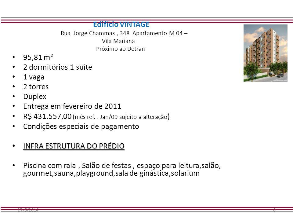 27/6/20148 Edifício VINTAGE Rua Jorge Chammas, 348 Apartamento M 04 – Vila Mariana Próximo ao Detran • 95,81 m² • 2 dormitórios 1 suíte • 1 vaga • 2 t