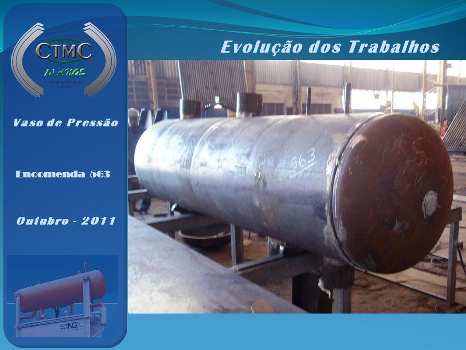 Encomenda 563 Vaso de Pressão Outubro - 2011 Evolução dos Trabalhos