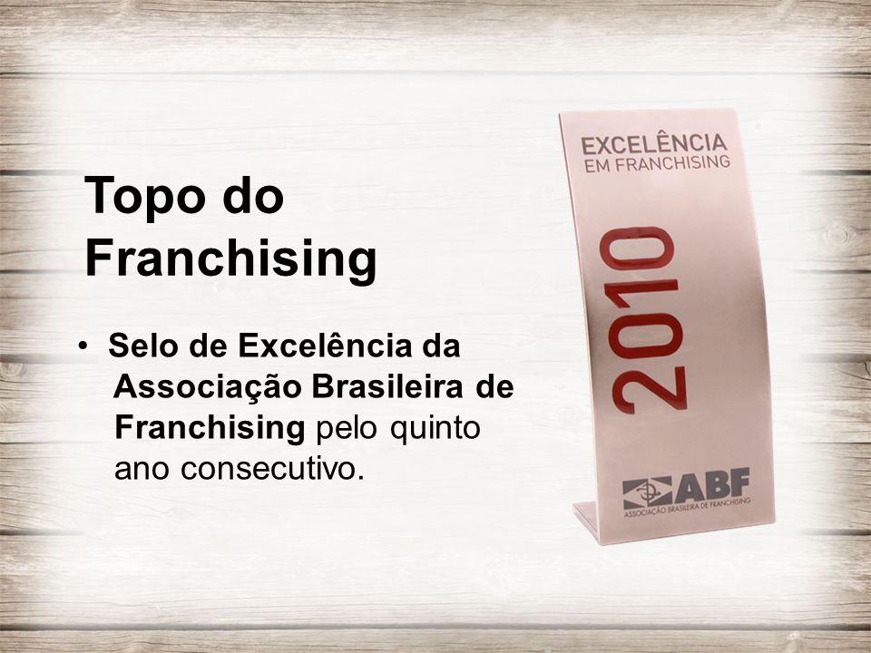 • Selo de Excelência da Associação Brasileira de Franchising pelo quinto ano consecutivo. Topo do Franchising