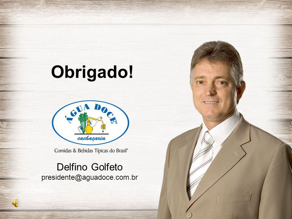 Delfino Golfeto presidente@aguadoce.com.br Obrigado!