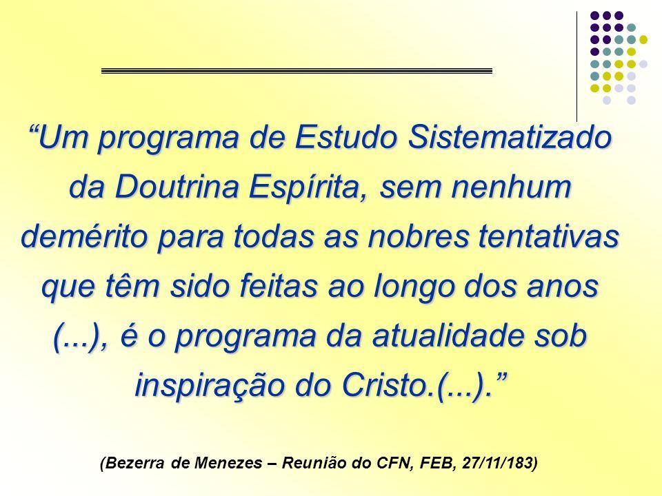 """""""Um programa de Estudo Sistematizado da Doutrina Espírita, sem nenhum demérito para todas as nobres tentativas que têm sido feitas ao longo dos anos ("""