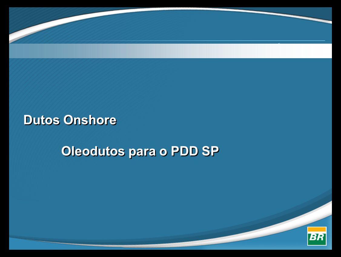 Dutos Onshore Oleodutos para o PDD SP