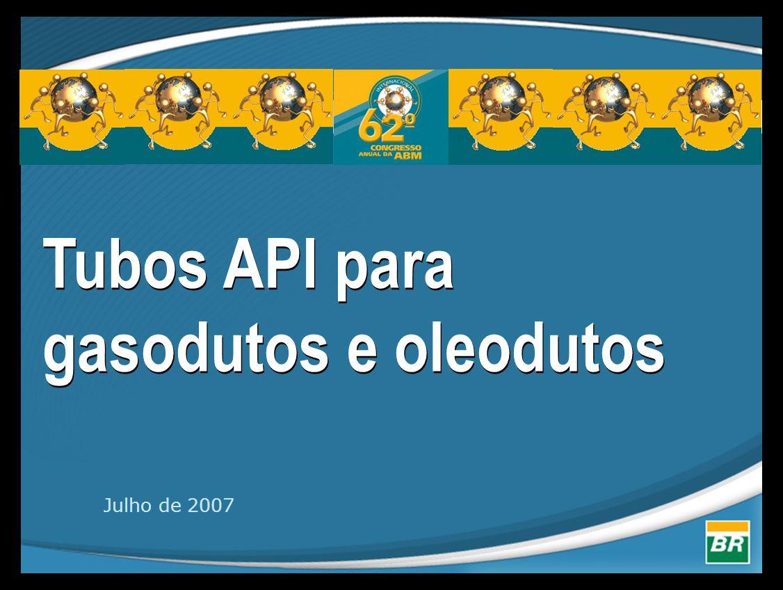 Tubos API para gasodutos e oleodutos Julho de 2007