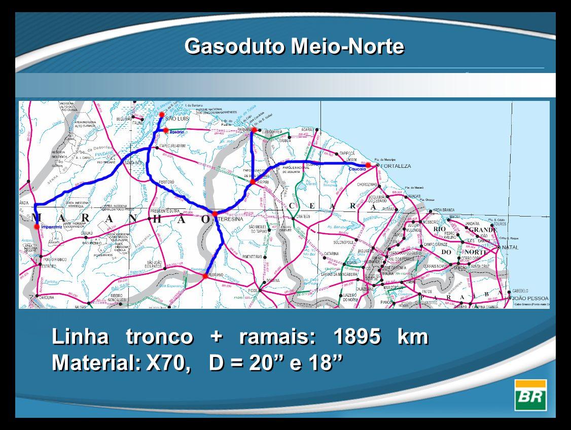 """Linha tronco + ramais: 1895 km Material: X70, D = 20"""" e 18"""""""