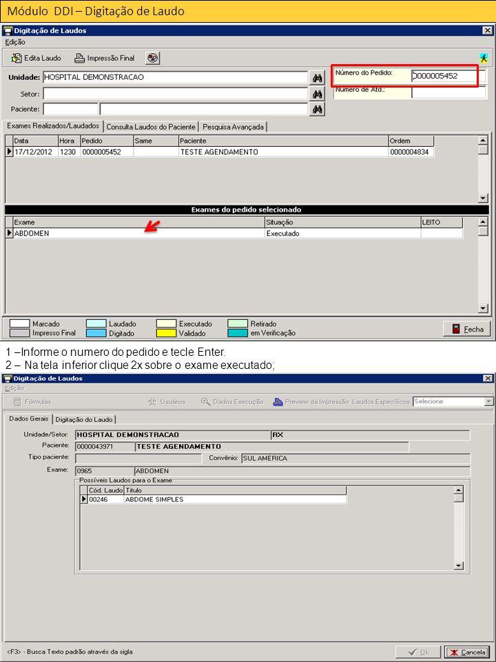 Módulo DDI – Digitação de Laudo 1 –Informe o numero do pedido e tecle Enter.