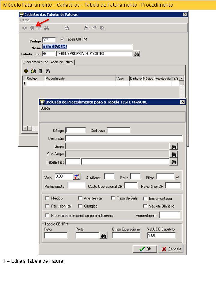 Módulo Faturamento – Cadastros – Tabela de Faturamento - Procedimento 1 – Edite a Tabela de Fatura;