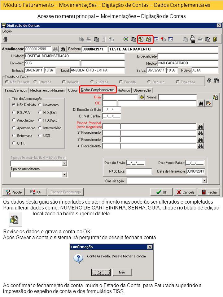 Os dados desta guia são importados do atendimento mas poderão ser alterados e completados Para alterar dados como: NUMERO DE CARTEIRINHA, SENHA, GUIA, clique no botão de edição localizado na barra superior da tela.