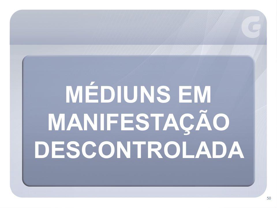50 MÉDIUNS EM MANIFESTAÇÃO DESCONTROLADA