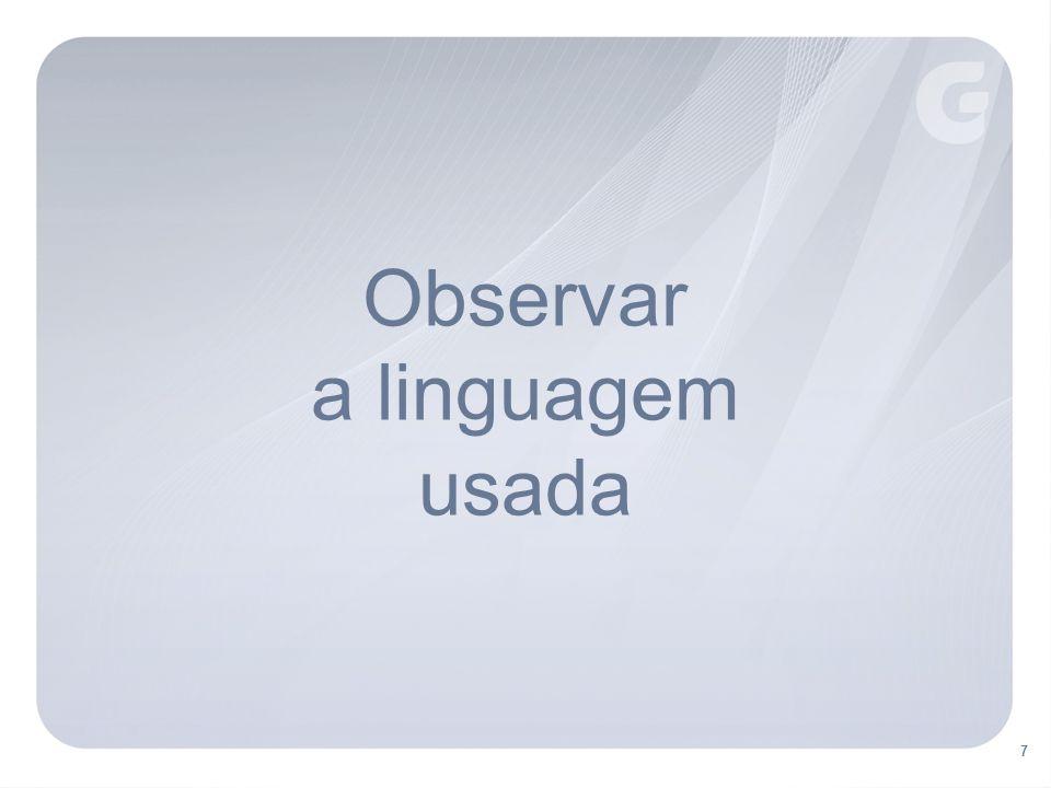 7 Observar a linguagem usada
