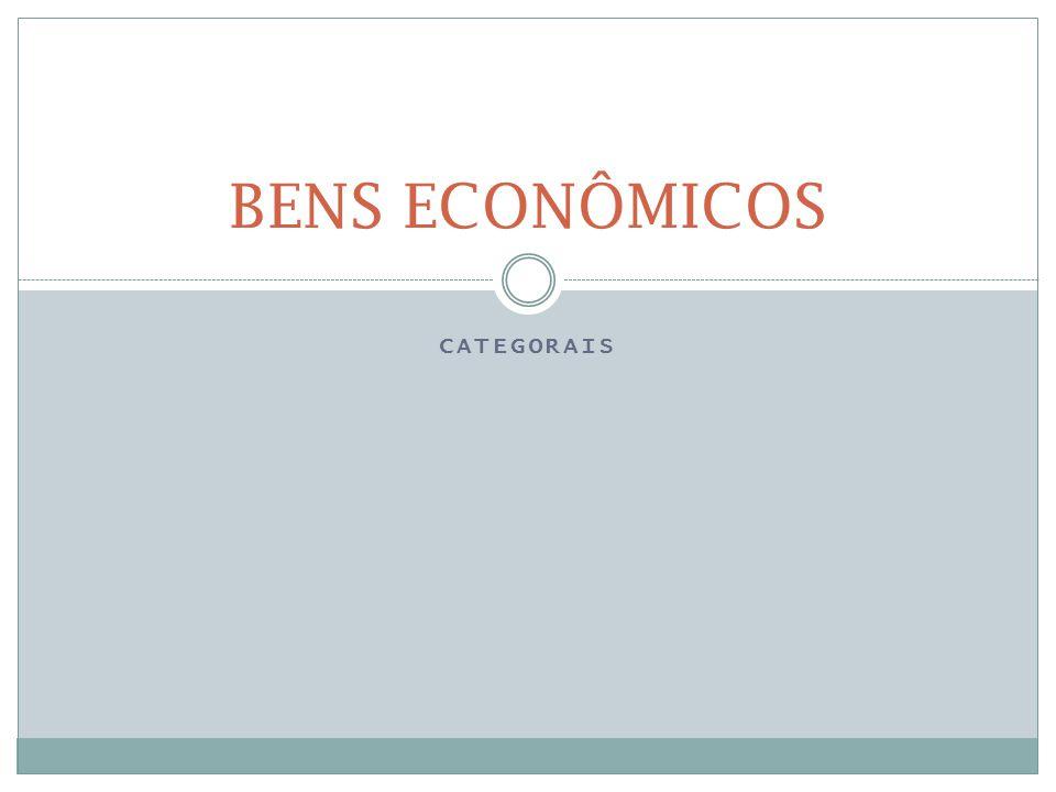 CATEGORAIS BENS ECONÔMICOS