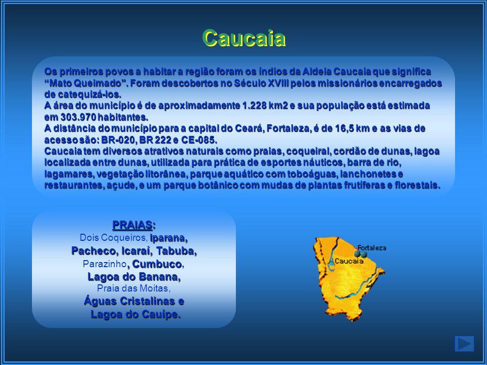 Os primeiros povos a habitar a região foram os índios da Aldeia Caucaia que significa Mato Queimado .