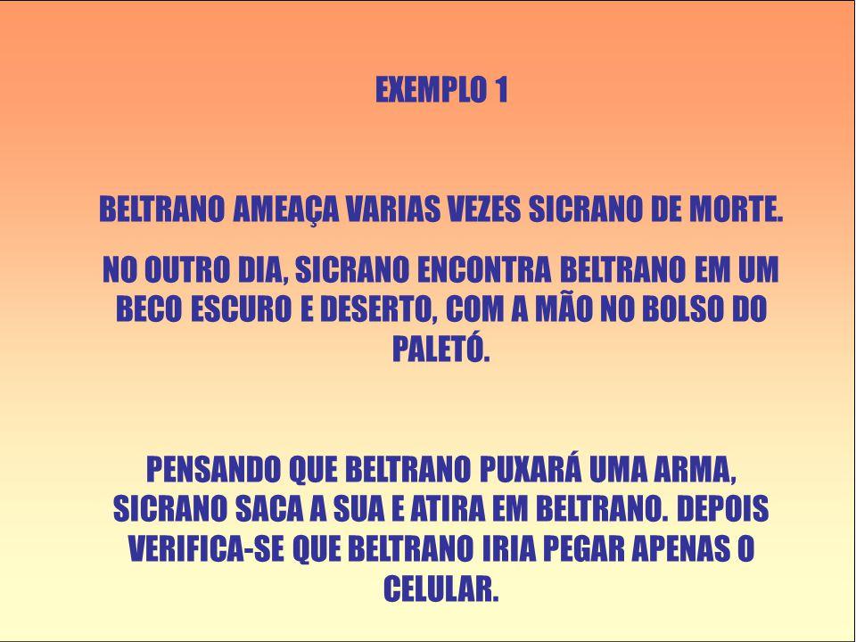 EXEMPLO 1 BELTRANO AMEAÇA VARIAS VEZES SICRANO DE MORTE.