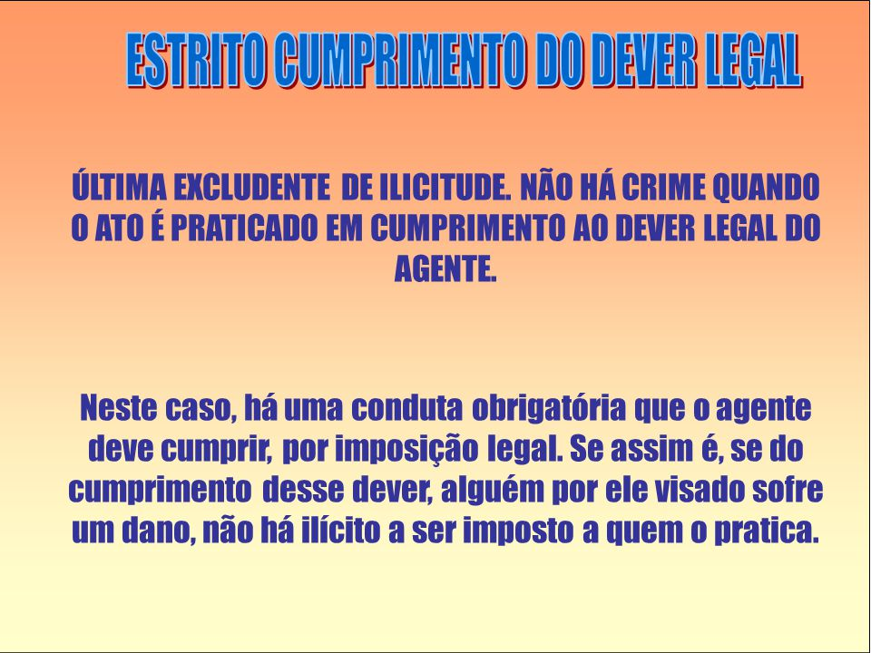 ÚLTIMA EXCLUDENTE DE ILICITUDE.