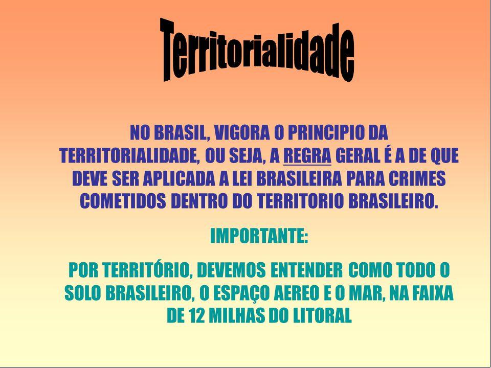 NO BRASIL, VIGORA O PRINCIPIO DA TERRITORIALIDADE, OU SEJA, A REGRA GERAL É A DE QUE DEVE SER APLICADA A LEI BRASILEIRA PARA CRIMES COMETIDOS DENTRO DO TERRITORIO BRASILEIRO.