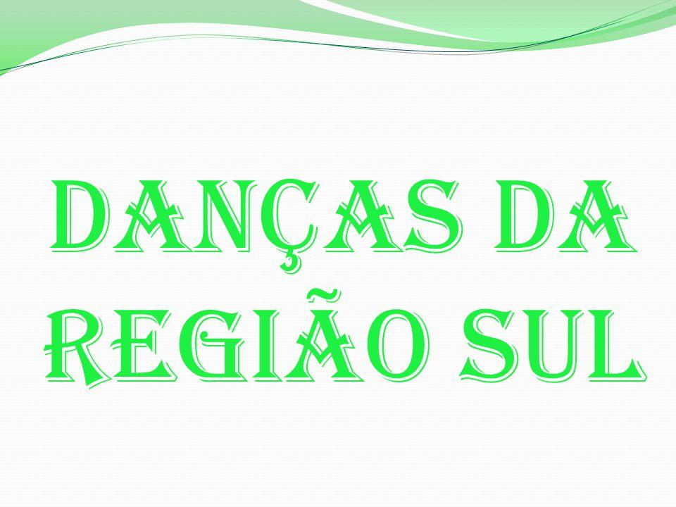 Danças Da Região Sul