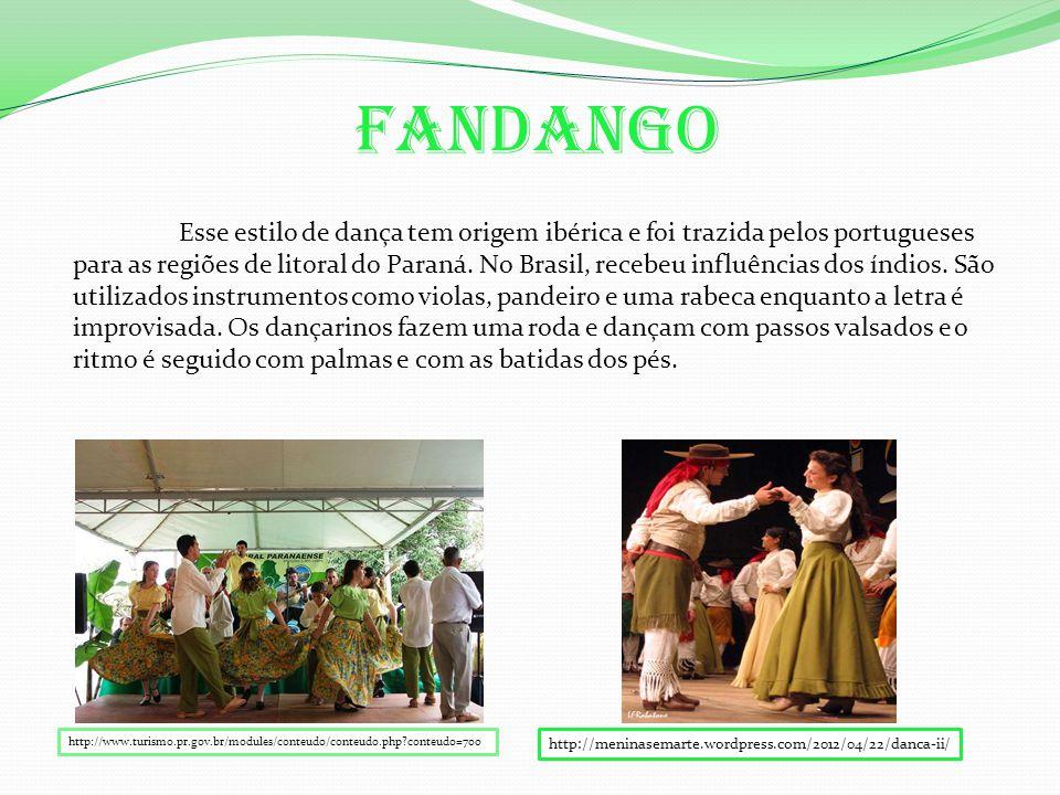 Esse estilo de dança tem origem ibérica e foi trazida pelos portugueses para as regiões de litoral do Paraná.