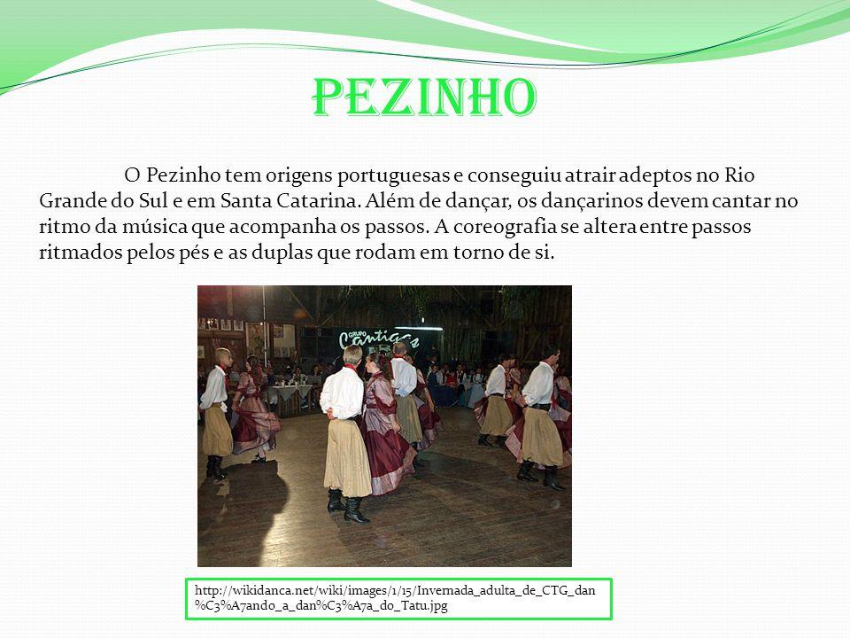 O Pezinho tem origens portuguesas e conseguiu atrair adeptos no Rio Grande do Sul e em Santa Catarina.