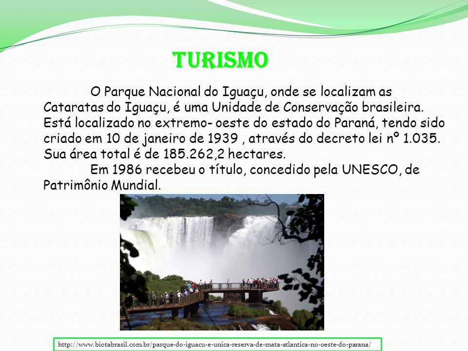 TURISMO O Parque Nacional do Iguaçu, onde se localizam as Cataratas do Iguaçu, é uma Unidade de Conservação brasileira.