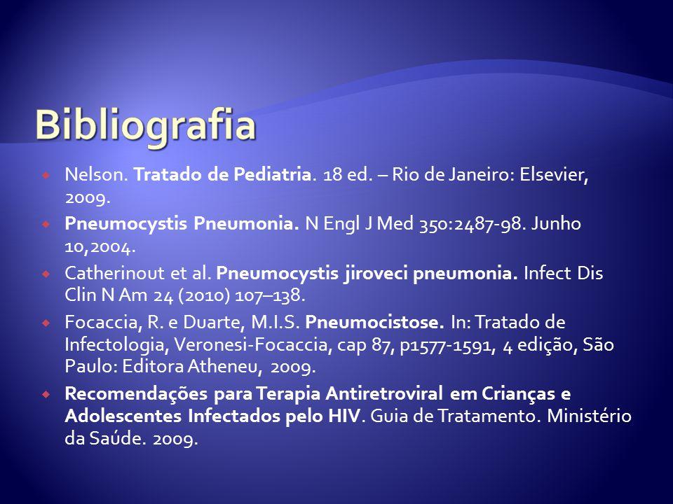  Nelson.Tratado de Pediatria. 18 ed. – Rio de Janeiro: Elsevier, 2009.