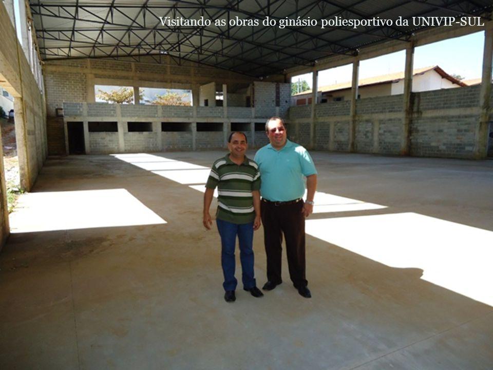 Visitando as obras do ginásio poliesportivo da UNIVIP-SUL