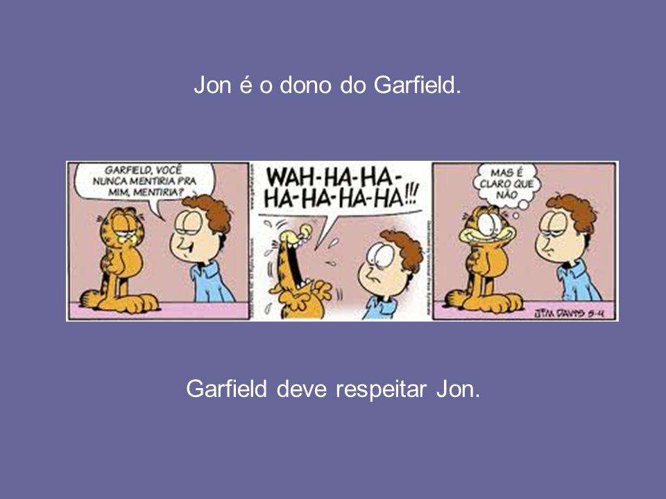 Garfield deve estar com fome.Garfield é um gato muito preguiçoso, mas hoje ele correu muito.