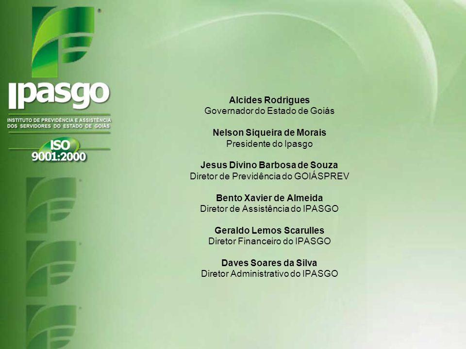 Alcides Rodrigues Governador do Estado de Goiás Nelson Siqueira de Morais Presidente do Ipasgo Jesus Divino Barbosa de Souza Diretor de Previdência do