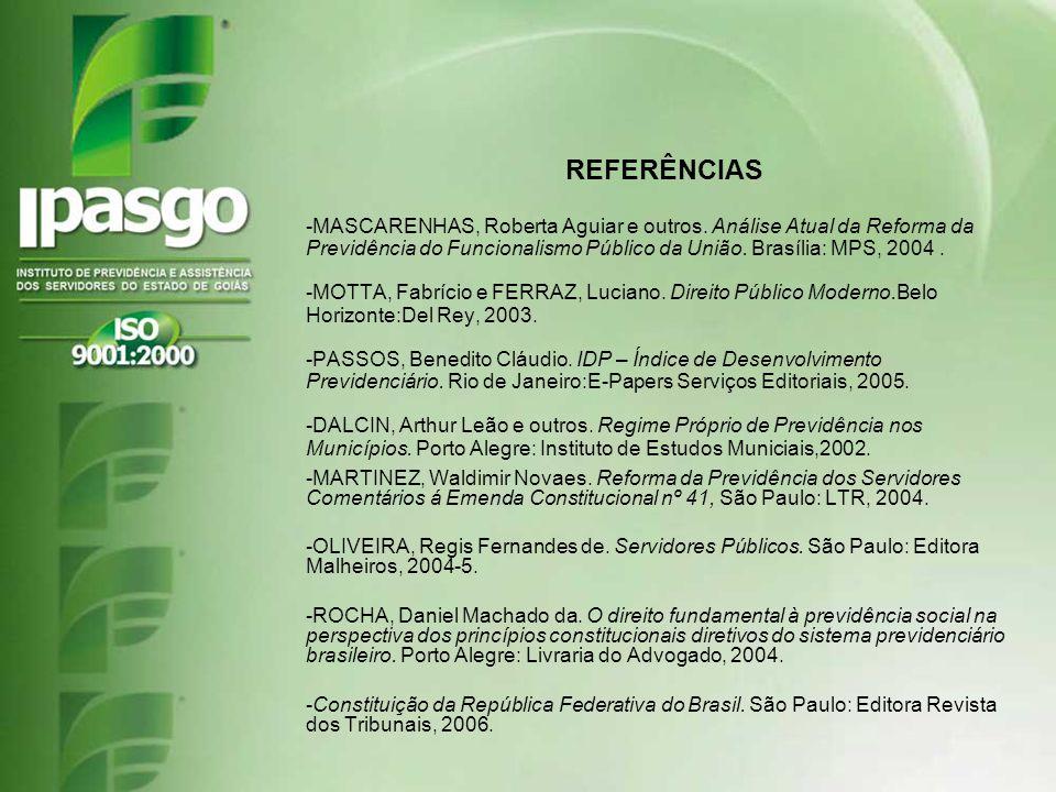 -MASCARENHAS, Roberta Aguiar e outros. Análise Atual da Reforma da Previdência do Funcionalismo Público da União. Brasília: MPS, 2004. -MOTTA, Fabríci