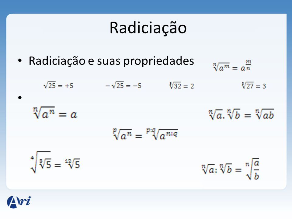 Radiciação • Radiciação e suas propriedades •