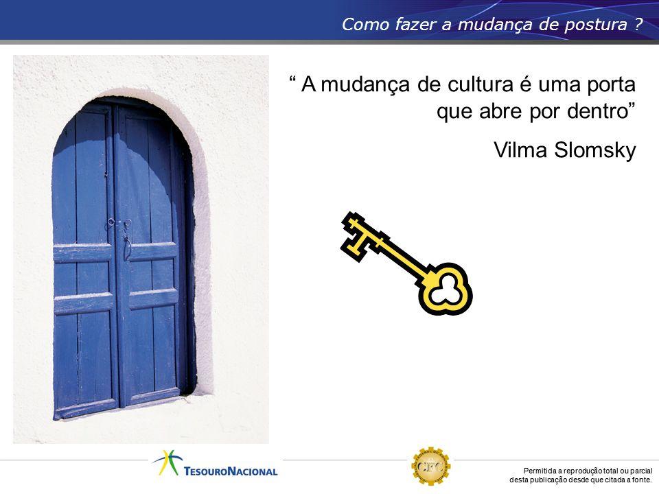 """Permitida a reprodução total ou parcial desta publicação desde que citada a fonte. """" A mudança de cultura é uma porta que abre por dentro"""" Vilma Sloms"""