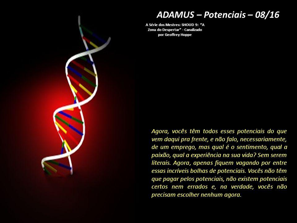 """ADAMUS – Potenciais – 07/16 A Série dos Mestres: SHOUD 9: """"A Zona do Despertar"""" - Canalizado por Geoffrey Hoppe Eu gostaria de fazer uma experiência c"""