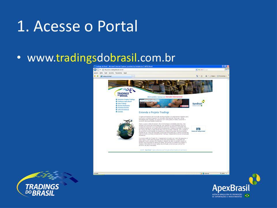 1. Acesse o Portal • www.tradingsdobrasil.com.br
